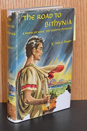 The Road to Bithynia; A Novel of: Frank G. Slaughter
