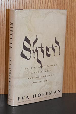 Shtetl; The Life and Death of a Small Town and the World of Polish Jews