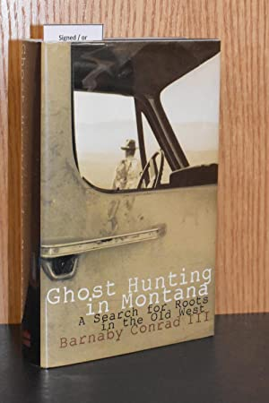 Ghost Hunting in Montana; A Search for Roots in the Old West