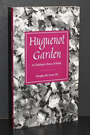 Huguenot Garden; A Children's Story of Faith