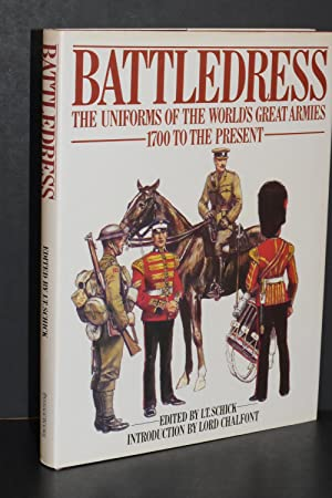 Battledress; The Uniforms of the World's Greatest Armies 1700 to the Present