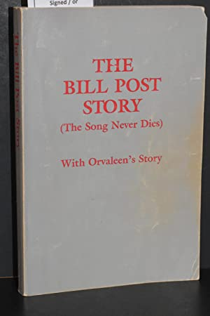The Bill Post Story (The Song Never Dies) With Orvaleen's Story