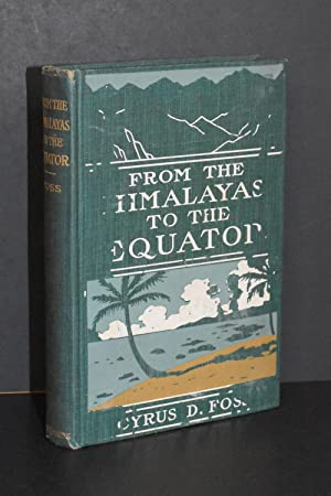 From the Himalayas to the Equator; Letters, Sketches, and Addresses, Giving Some Account of a Tou...