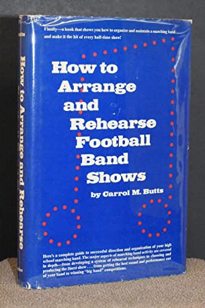 How to Arrange and Rehearse Football Band Shows