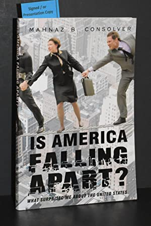 Is America Falling Apart?; What Surprised Me About the United States