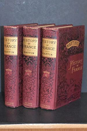 A Popular History of France from the First Revolution to the Present Time (In Three Volumes)