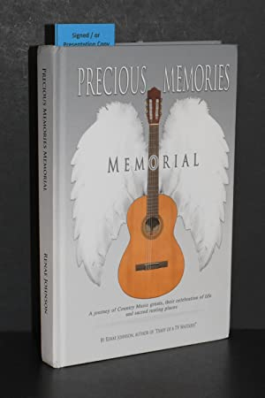 Precious Memories Memorial; A Journey of Country Music Greats, Their Celebration of Life, and a G...