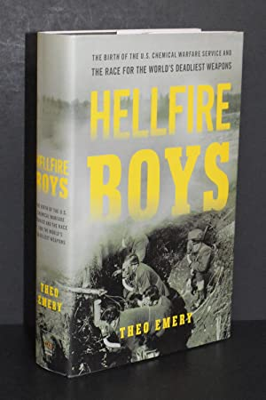 Hellfire Boys; The Birth of the U.S. Chemical Warfare Service and the Race for the World's Deadli...