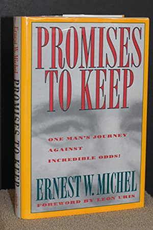 Promises to Keep; One Man's Journey Against Incredible Odds