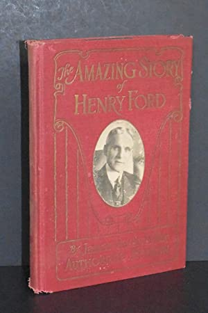 The Amazing Story of Henry Ford, The Ideal American and the World's Most Famous Private Citizen (...