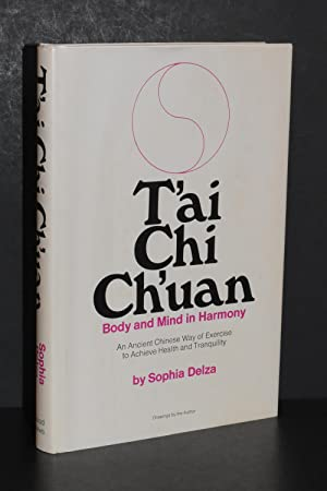T'ai Chi Ch'uan; Body and Mind in Harmony