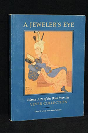 A Jeweler's Eye; Islamic Arts of the Book from the Vever Collection