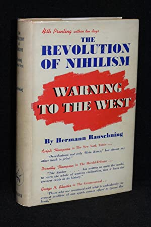 The Revolution of Nihilism; Warning to the: Hermann Rauschning
