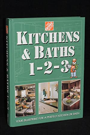 Kitchens & Baths 1-2-3; Your Blueprint for a Perfect Kitchen or Bath