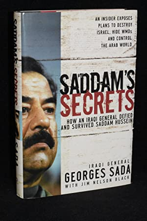 Saddam's Secrets; How an Iraqi General Defied and Survived Saddam Hussein