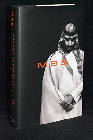 MBS; The Rise to Power of Mohammed Bin Salman