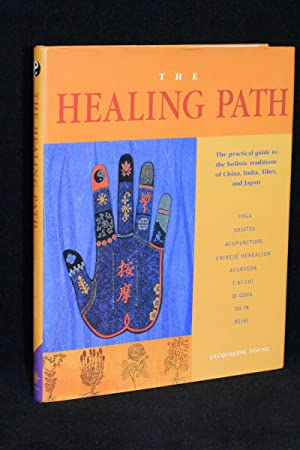 The Healing Path; The Practical Guide to the Holistic Traditions of China, India, Tibet, and Japan
