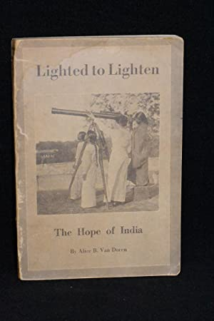 Lighted to Lighten; The Hope of India; A study of Conditions Among women in India