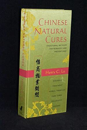 Chinese Natural Cures; Traditional Methods for Remedies: Henry C. Lu