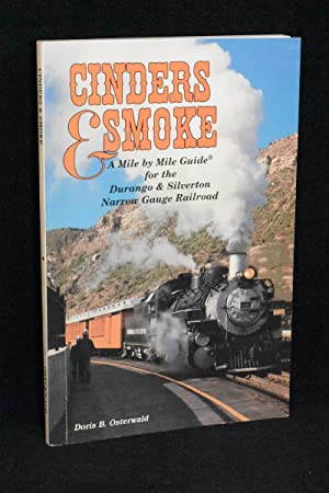 Cinders & Smoke; A Mile by Mile Guide for the Durango to Silverton Narrow Gauge Railroad