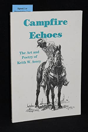 Campfire Echoes; The Art and Poetry of Keigh W. Avery