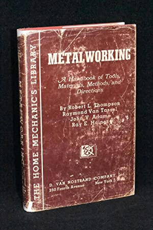 Metal Working; A Handbook of Tools, Materials, Methods, and Directions