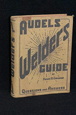 Audels Welders Guide; Questions and Answers