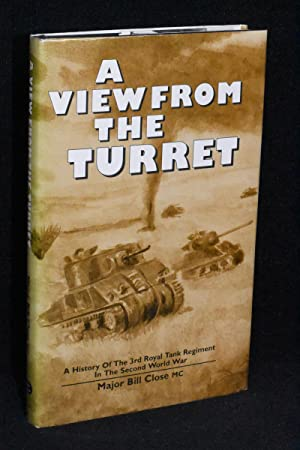 A View From the Turret; A History of the 3rd Royal Tank Regiment in the Second World War