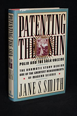 Patenting the Sun; Polio and the Salk Vaccine