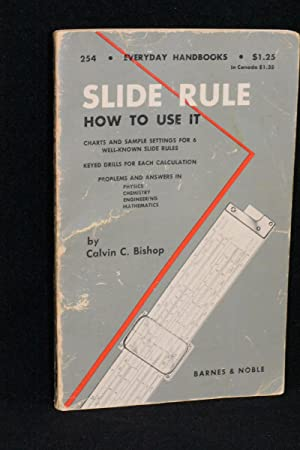 Slide Rule: A Practical Guide to Its Use with Examples, Problems, Answers (Everyday Handbooks #254)