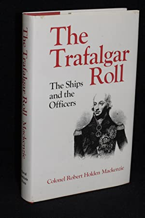 The Trafalgar Roll; The Ships and the Officers