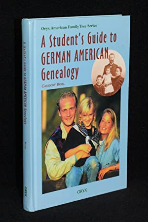 A Student's Guide to German American Genealogy