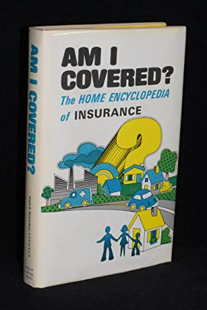 Am I Covered? The Home Encyclopedia of Insurance