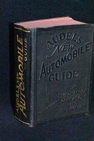 Audels New Automobile Guide for Mechanics, Operators, and Servicemen