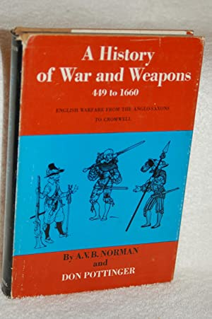 A History of War and Weapons 449 to 1660: English Warfare from the Anglo-Saxons to Cromwell
