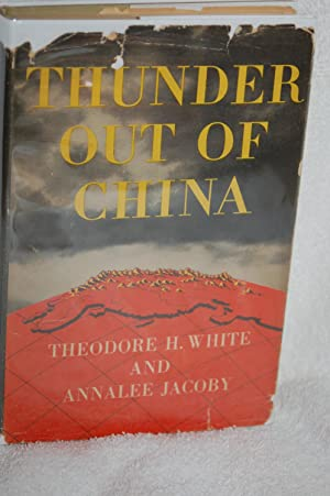 Thunder Out of China: Theodore H. White, Analee Jacoby