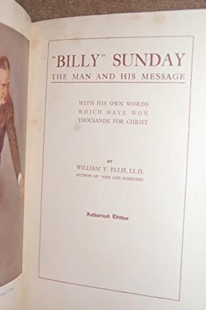 "Billy"" Sunday; The Man and His Message: William Ellis"