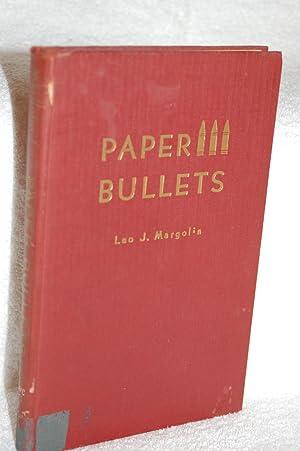 Paper Bullets; A Brief Story of Psychological Warfare in World War II: Margolin, Leo J