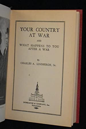 Your Country at War and What Happens After the War: Lindbergh, Charles A., Sr.
