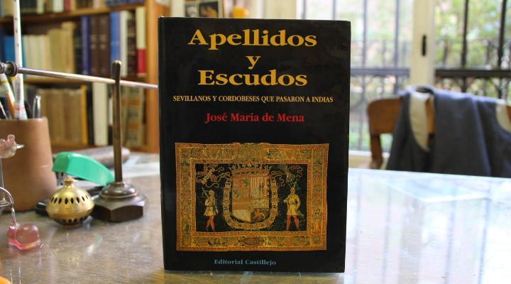 Memorial Histórico de apellidos y escudos sevillanos y cordobeses y que pasaron a indias: ...