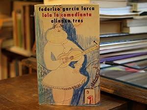 Lola la comedianta: Federico García Lorca