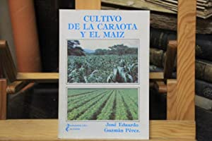 Cultivo de la caraota y el maiz. Practicas Agronómicas: José Eduardo Guzmán Pérez