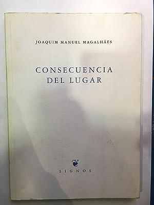 Consecuencia del lugar.: MAGALHAES, Joaquim Manuel