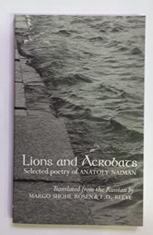 Lions and Acrobats. Selected poetry by Anatoly: NAIMAN, Anatoly.