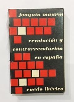 Revolución y contrarrevolución en España: MAURÍN, Joaquín