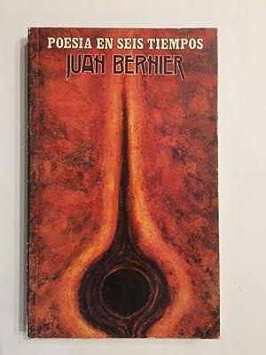 Poesía en seis tiempos.: BERNIER, Juan.