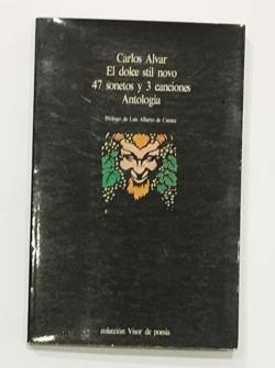 El dolce stil novo. 47 sonetos y: ALVAR, Carlos.