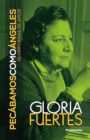 Pecábamos como ángeles: gloriemas de amor.: FUERTES, Gloria.