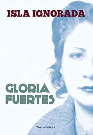 Isla ignorada.: FUERTES, Gloria.