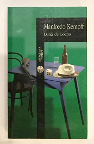 Luna de locos.: KEMPFF, Manfredo.